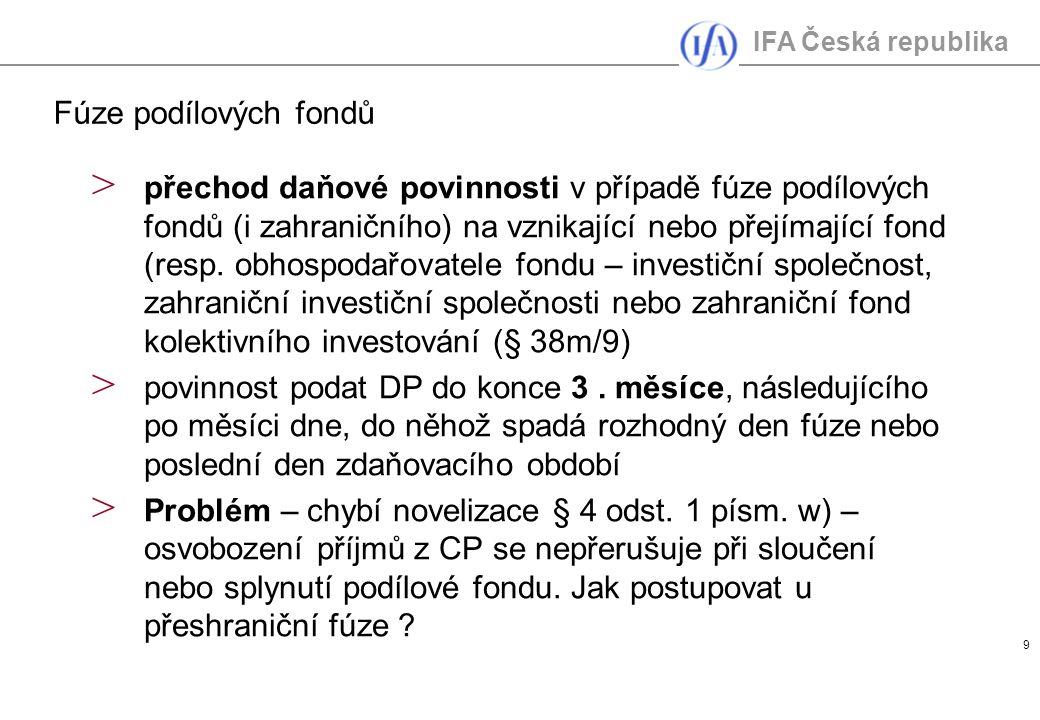 IFA Česká republika 9 > přechod daňové povinnosti v případě fúze podílových fondů (i zahraničního) na vznikající nebo přejímající fond (resp. obhospod