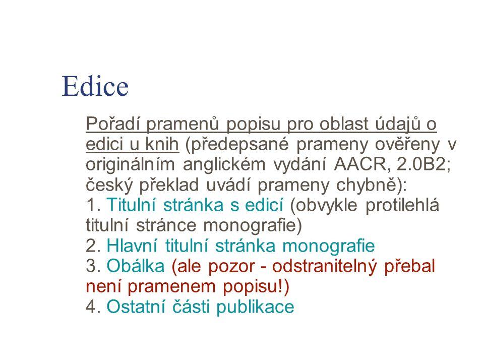 Edice Pořadí pramenů popisu pro oblast údajů o edici u knih (předepsané prameny ověřeny v originálním anglickém vydání AACR, 2.0B2; český překlad uvád