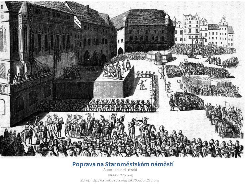 Poprava na Staroměstském náměstí Autor: Eduard Herold Název: 27p.png Zdroj: http://cs.wikipedia.org/wiki/Soubor:27p.png