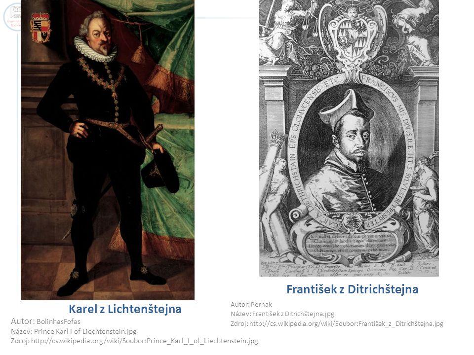 Karel z Lichtenštejna František z Ditrichštejna Autor: Pernak Název: František z Ditrichštejna.jpg Zdroj: http://cs.wikipedia.org/wiki/Soubor:Františe