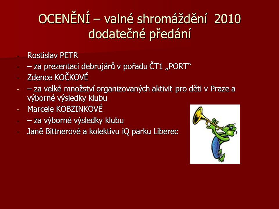 """OCENĚNÍ – valné shromáždění 2010 dodatečné předání - Rostislav PETR - – za prezentaci debrujárů v pořadu ČT1 """"PORT"""" - Zdence KOČKOVÉ - – za velké množ"""