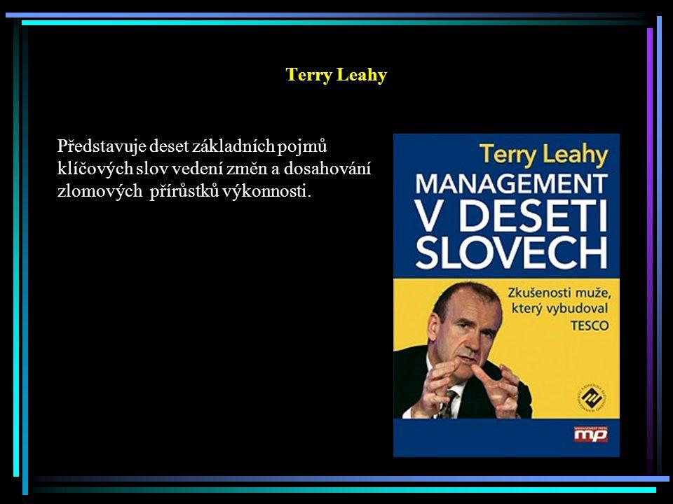 Terry Leahy Představuje deset základních pojmů klíčových slov vedení změn a dosahování zlomových přírůstků výkonnosti.