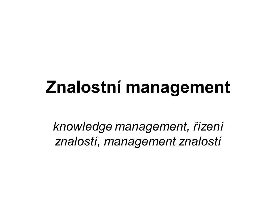 Znalostní management knowledge management, řízení znalostí, management znalostí