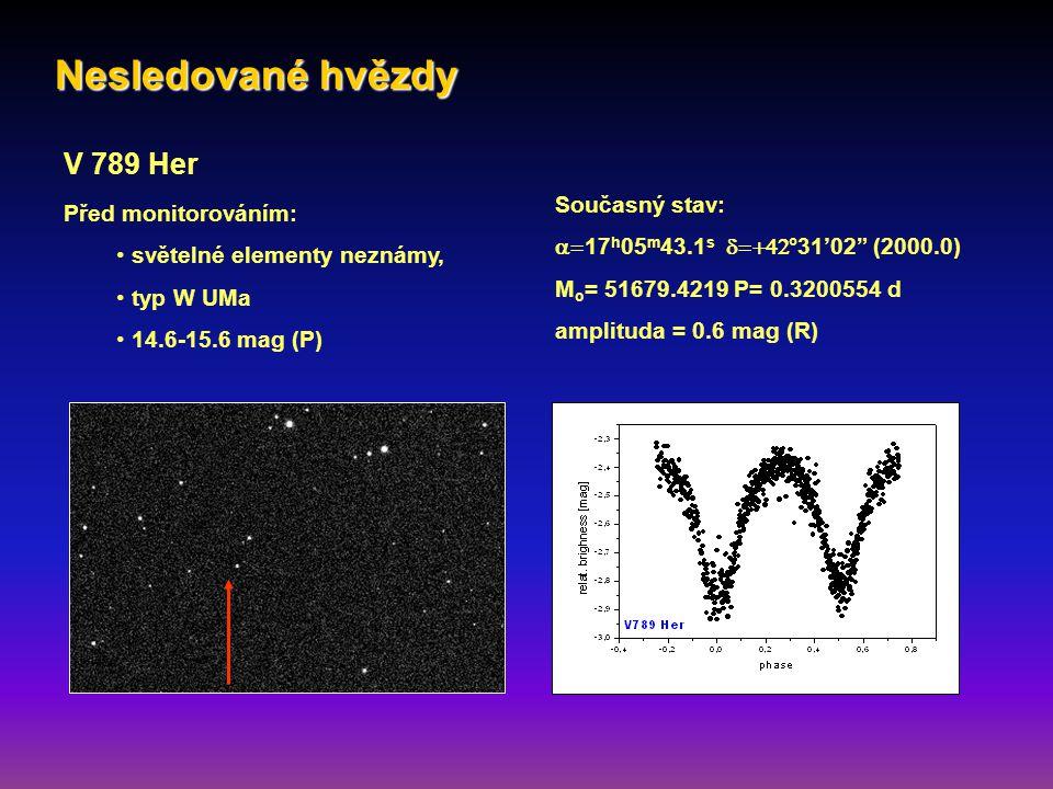 V 789 Her Současný stav:  17 h 05 m 43.1 s  °31'02 (2000.0) M o = 51679.4219 P= 0.3200554 d amplituda = 0.6 mag (R) Před monitorováním: světelné elementy neznámy, typ W UMa 14.6-15.6 mag (P) Nesledované hvězdy