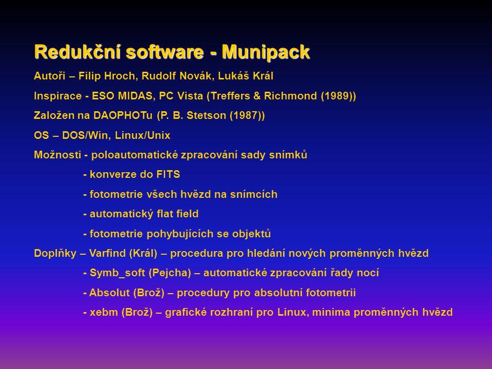 Redukční software - Munipack Autoři – Filip Hroch, Rudolf Novák, Lukáš Král Inspirace - ESO MIDAS, PC Vista (Treffers & Richmond (1989)) Založen na DAOPHOTu (P.