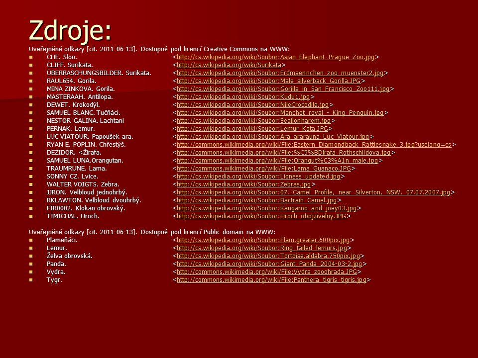 Zdroje: Uveřejněné odkazy [cit.2011-06-13]. Dostupné pod licencí Creative Commons na WWW: CHE.