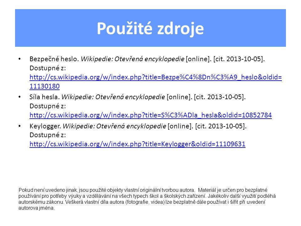 Použité zdroje Bezpečné heslo. Wikipedie: Otevřená encyklopedie [online].