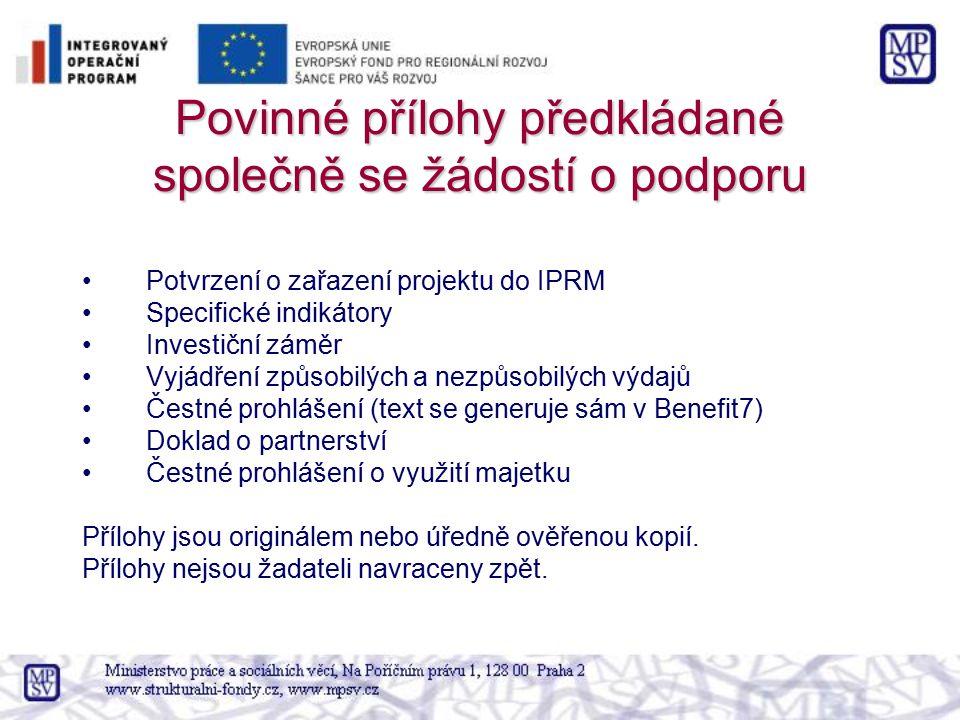 Povinné přílohy předkládané společně se žádostí o podporu Potvrzení o zařazení projektu do IPRM Specifické indikátory Investiční záměr Vyjádření způso