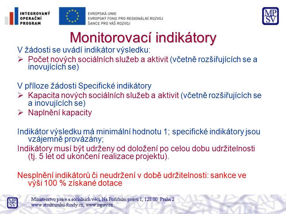 Monitorovací indikátory V žádosti se uvádí indikátor výsledku:  Počet nových sociálních služeb a aktivit (včetně rozšiřujících se a inovujících se) V