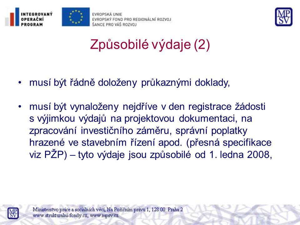 Způsobilé výdaje (2) musí být řádně doloženy průkaznými doklady, musí být vynaloženy nejdříve v den registrace žádosti s výjimkou výdajů na projektovo