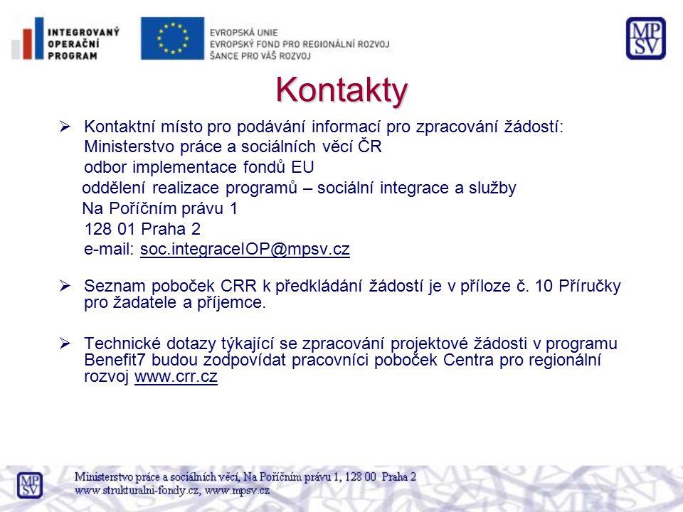 Kontakty  Kontaktní místo pro podávání informací pro zpracování žádostí: Ministerstvo práce a sociálních věcí ČR odbor implementace fondů EU oddělení