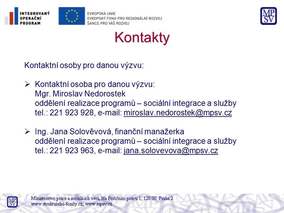 Kontakty Kontaktní osoby pro danou výzvu:  Kontaktní osoba pro danou výzvu: Mgr. Miroslav Nedorostek oddělení realizace programů – sociální integrace