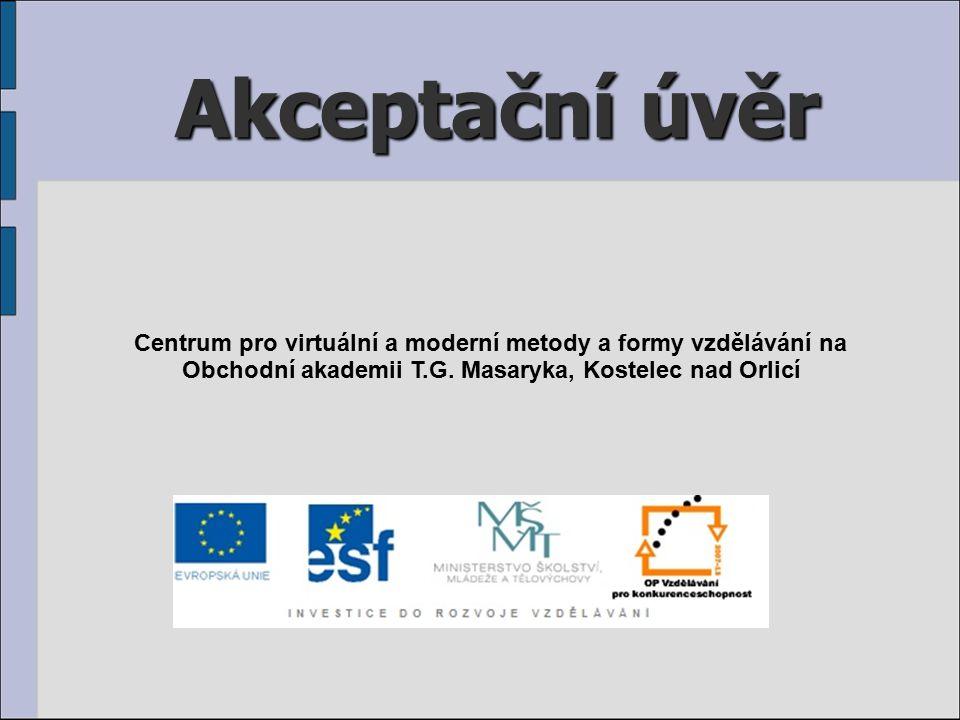 Akceptační úvěr Centrum pro virtuální a moderní metody a formy vzdělávání na Obchodní akademii T.G.