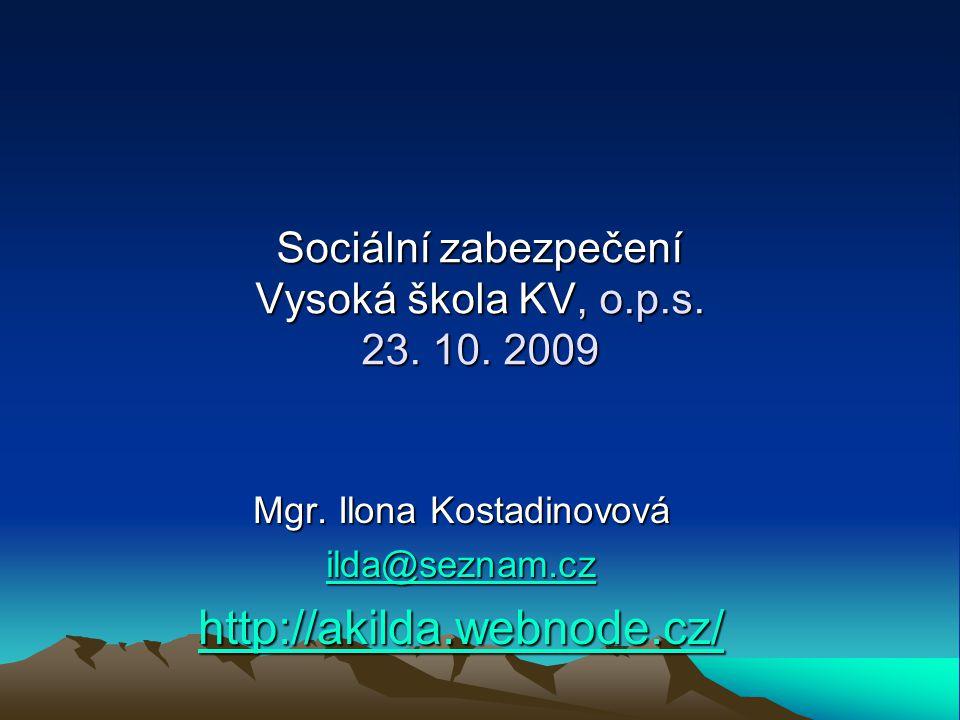 Sociální zabezpečení Vysoká škola KV, o.p.s. 23. 10.