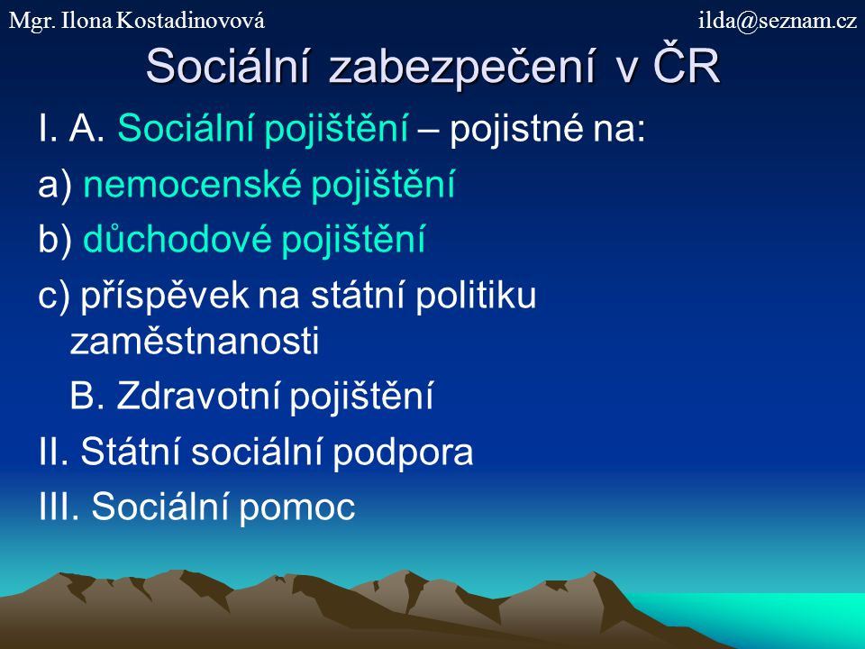 Sociální zabezpečení v ČR I. A.