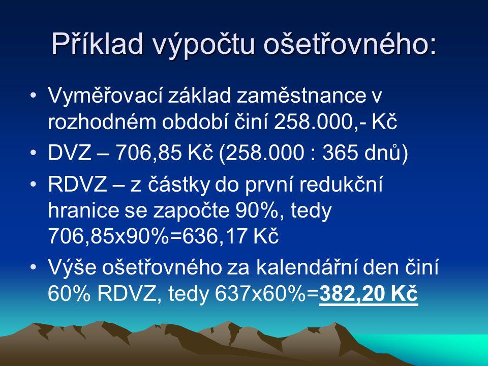 Příklad výpočtu peněžité pomoci v mateřství/PPM: Vyměřovací základ pojištěnky v rozhodném období 400.000,- Kč DVZ – 1.095,89,- Kč (400.000:365 dnů) RDVZ – částka do 1.