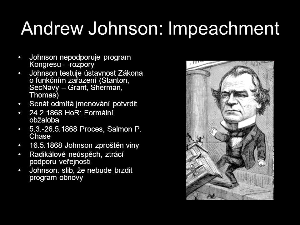 Andrew Johnson: Impeachment Johnson nepodporuje program Kongresu – rozpory Johnson testuje ústavnost Zákona o funkčním zařazení (Stanton, SecNavy – Gr