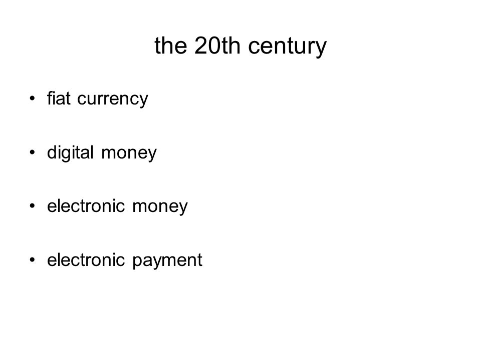 the 20th century fiat currency digital money electronic money electronic payment