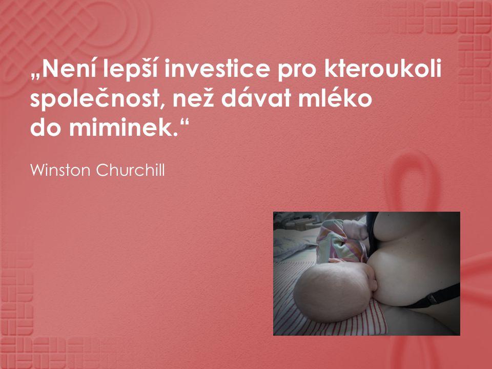 """""""Není lepší investice pro kteroukoli společnost, než dávat mléko do miminek."""" Winston Churchill"""