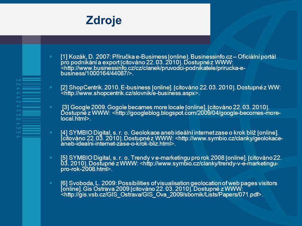 Zdroje  [1] Kozák, D. 2007: Příručka e-Busimess  online .