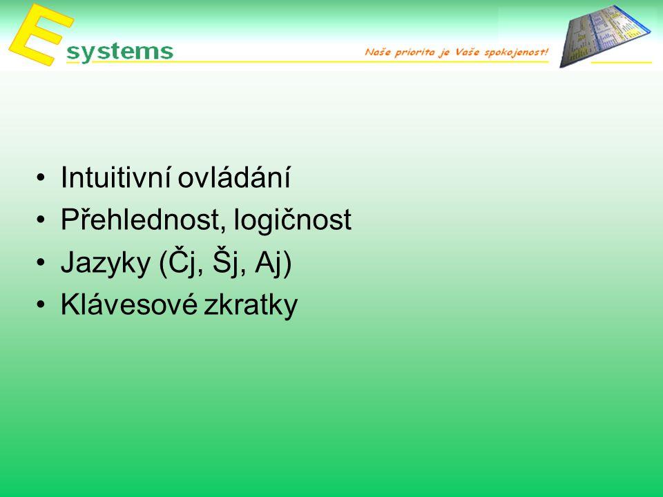 Intuitivní ovládání Přehlednost, logičnost Jazyky (Čj, Šj, Aj) Klávesové zkratky