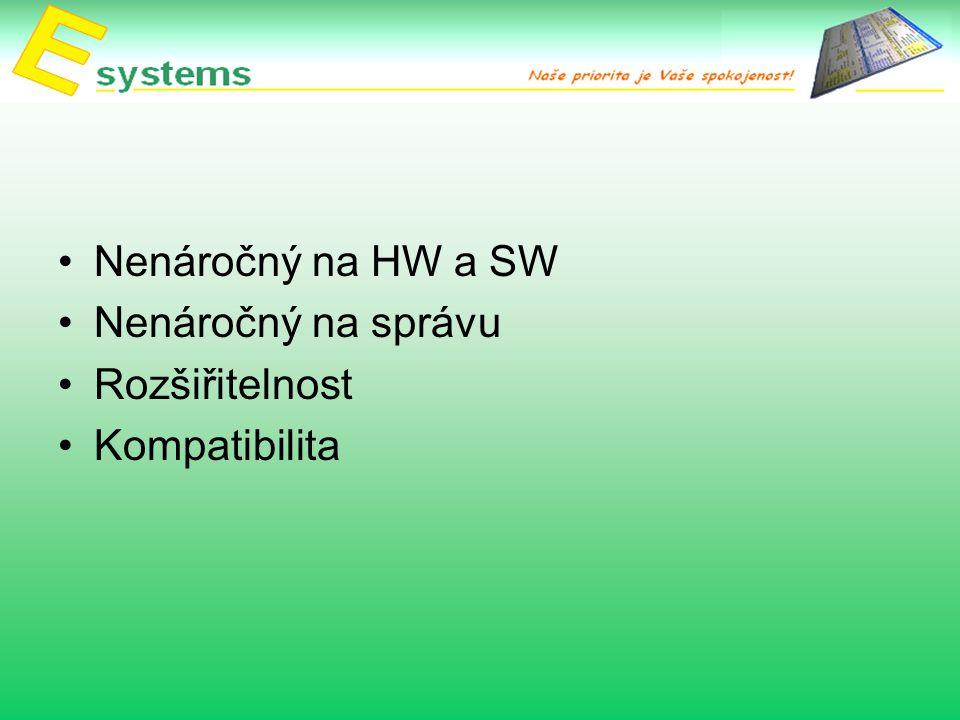 Nenáročný na HW a SW Nenáročný na správu Rozšiřitelnost Kompatibilita