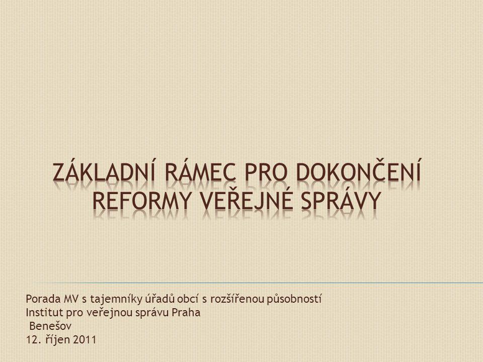 Porada MV s tajemníky úřadů obcí s rozšířenou působností Institut pro veřejnou správu Praha Benešov 12. říjen 2011