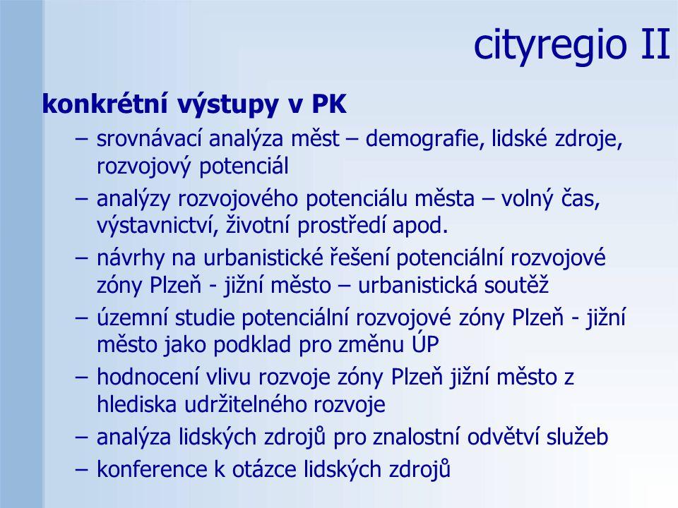 konkrétní výstupy v PK –srovnávací analýza měst – demografie, lidské zdroje, rozvojový potenciál –analýzy rozvojového potenciálu města – volný čas, výstavnictví, životní prostředí apod.