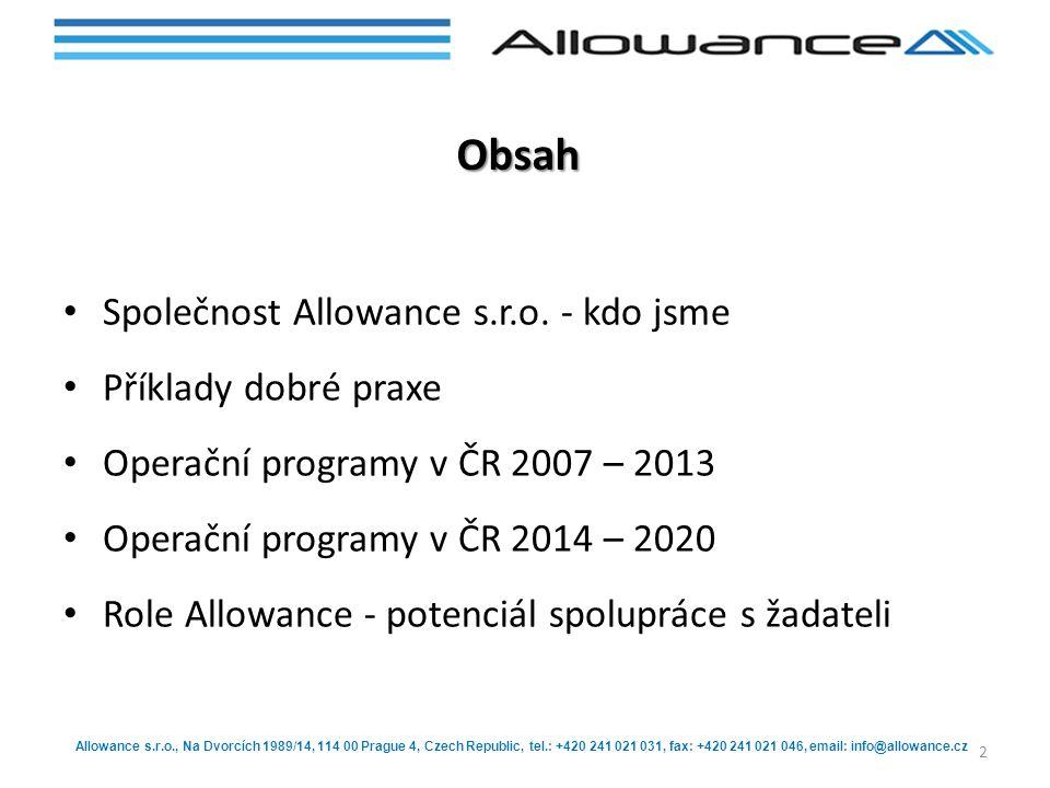 Allowance s.r.o., Na Dvorcích 1989/14, 114 00 Prague 4, Czech Republic, tel.: +420 241 021 031, fax: +420 241 021 046, email: info@allowance.cz Role Allowance s.r.o.