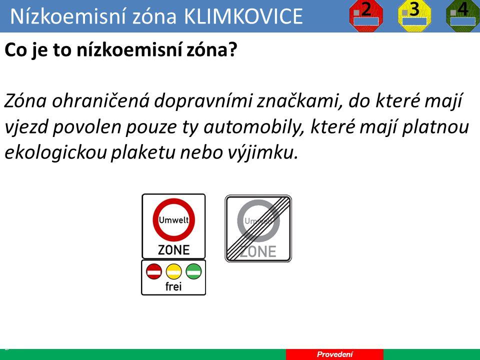Nízkoemisní zóna KLIMKOVICE 12 Co je to nízkoemisní zóna.