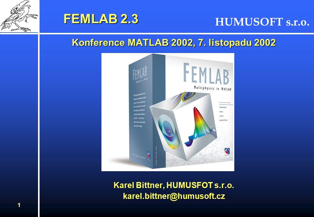 HUMUSOFT s.r.o.1 FEMLAB 2.3 Konference MATLAB 2002, 7.