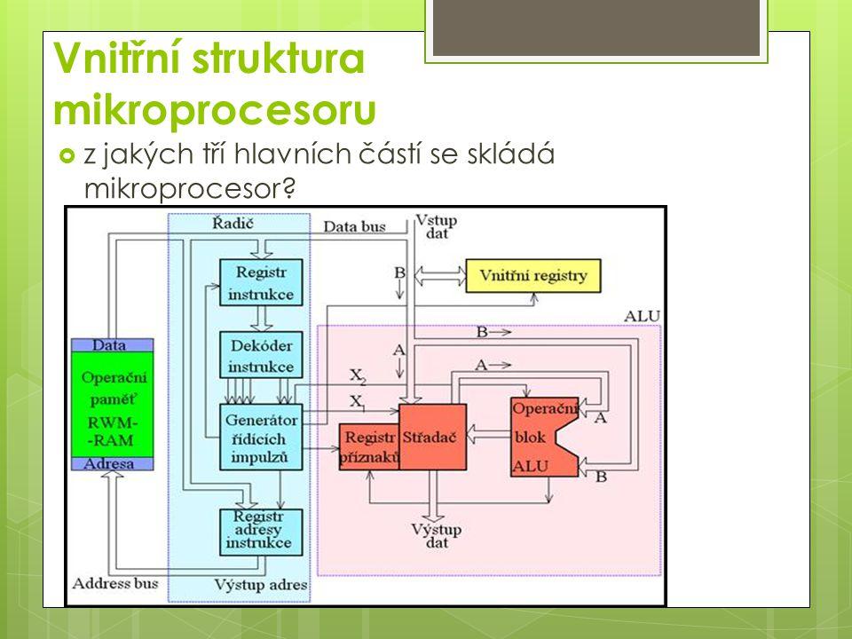 Vnitřní struktura mikroprocesoru  z jakých tří hlavních částí se skládá mikroprocesor