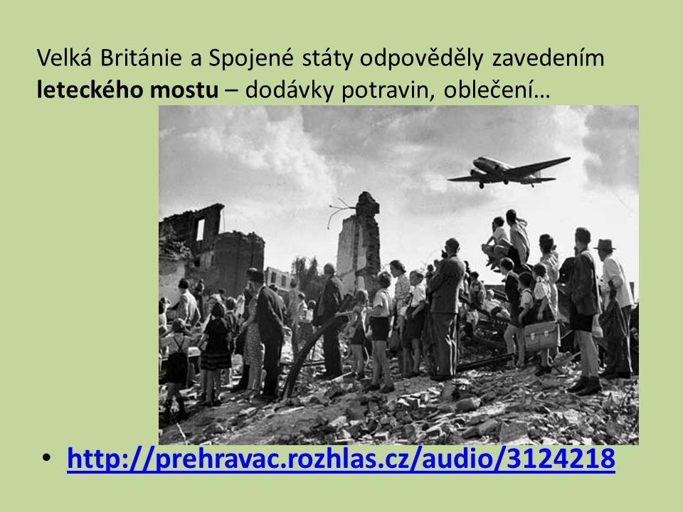 Velká Británie a Spojené státy odpověděly zavedením leteckého mostu – dodávky potravin, oblečení… http://prehravac.rozhlas.cz/audio/3124218