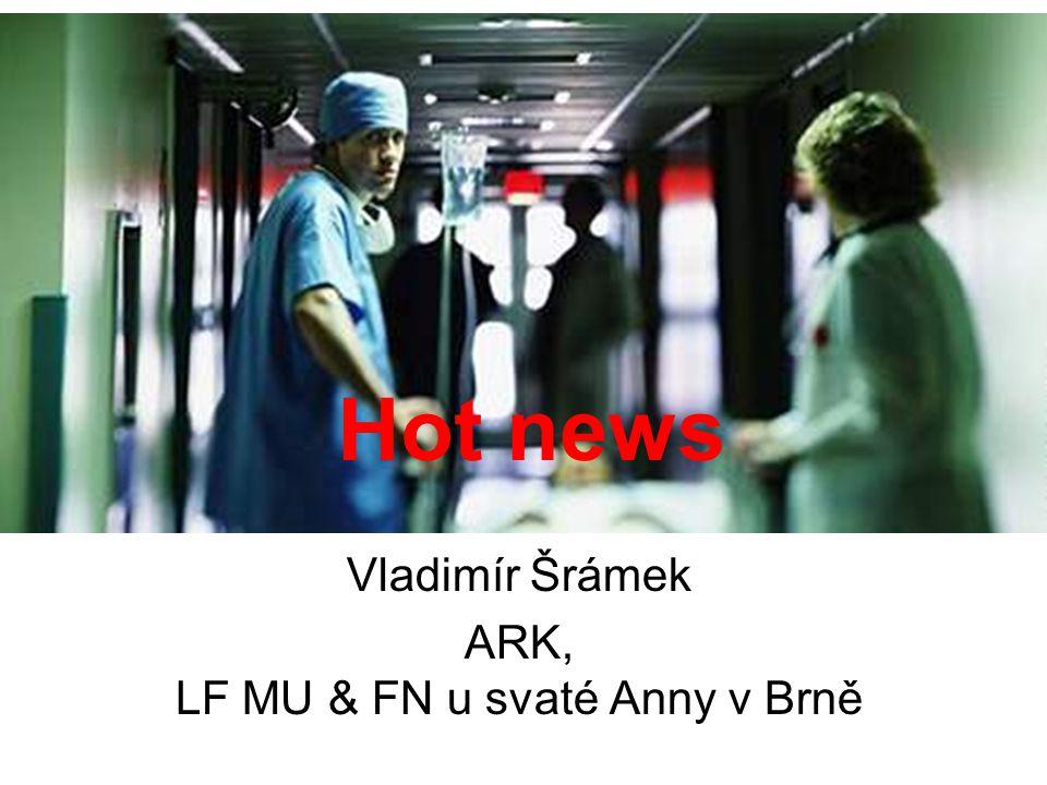 Hot news Vladimír Šrámek ARK, LF MU & FN u svaté Anny v Brně