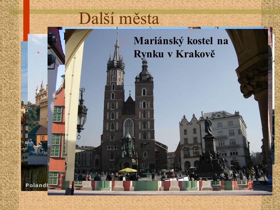 Další města GDAŇSK Tržnice Sukiennice na krakovském Rynku v Krakově Krolevská kaple v Gdaňsku Mariánský kostel na Rynku v Krakově