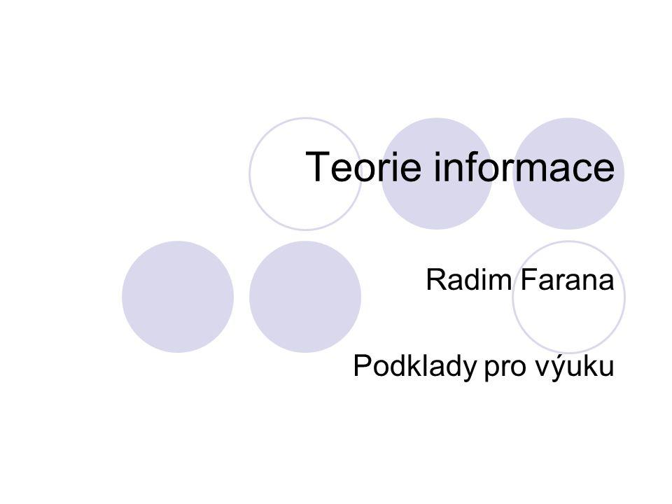 Teorie informace Radim Farana Podklady pro výuku