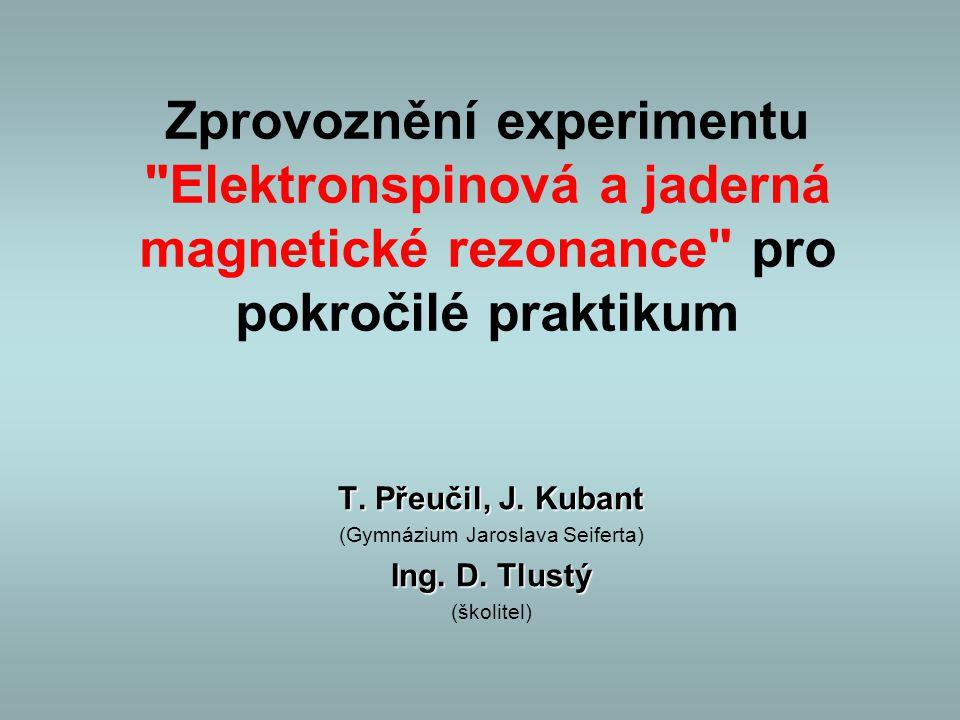 Zprovoznění experimentu Elektronspinová a jaderná magnetické rezonance pro pokročilé praktikum T.