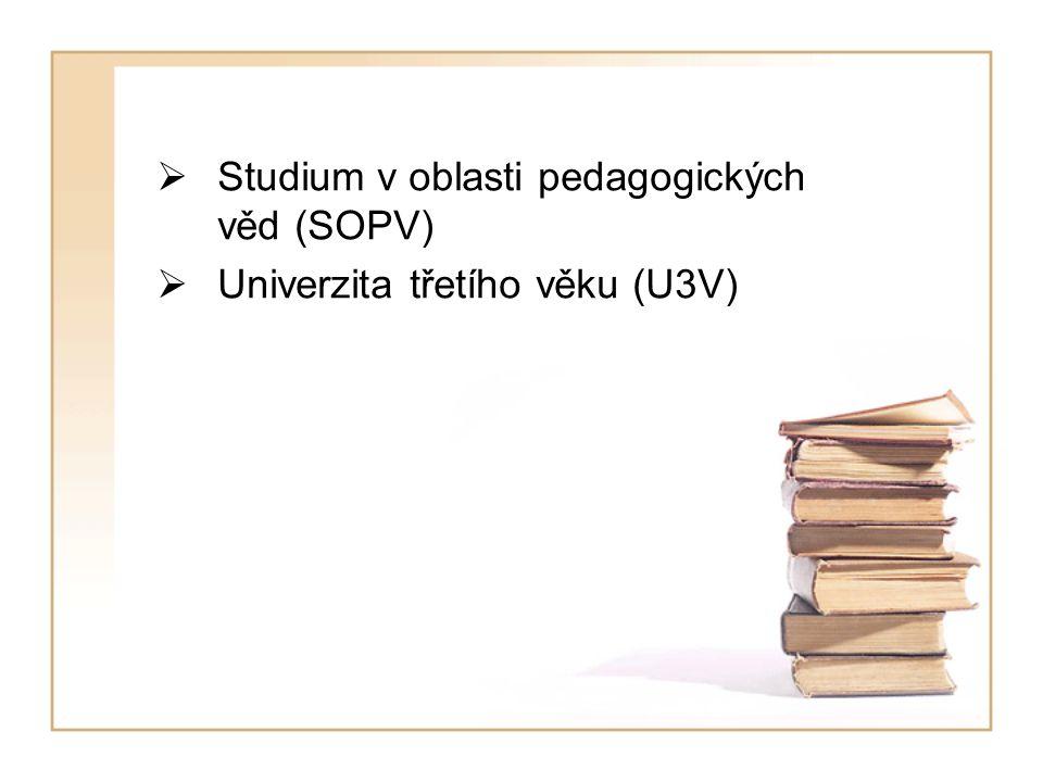  Studium v oblasti pedagogických věd (SOPV)  Univerzita třetího věku (U3V)