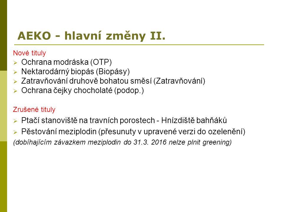 AEKO - hlavní změny II. Nové tituly  Ochrana modráska (OTP)  Nektarodárný biopás (Biopásy)  Zatravňování druhově bohatou směsí (Zatravňování)  Och