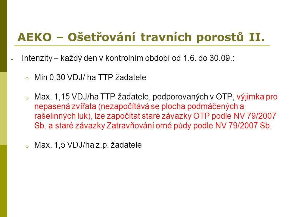 AEKO – Ošetřování travních porostů II. - Intenzity – každý den v kontrolním období od 1.6. do 30.09.: o Min 0,30 VDJ/ ha TTP žadatele o Max. 1,15 VDJ/