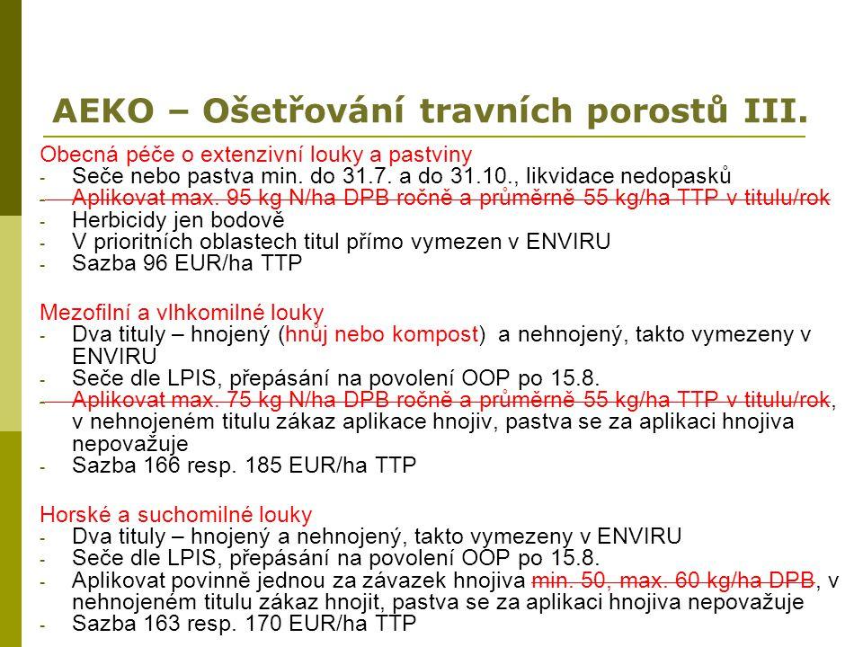 AEKO – Ošetřování travních porostů III. Obecná péče o extenzivní louky a pastviny - Seče nebo pastva min. do 31.7. a do 31.10., likvidace nedopasků -