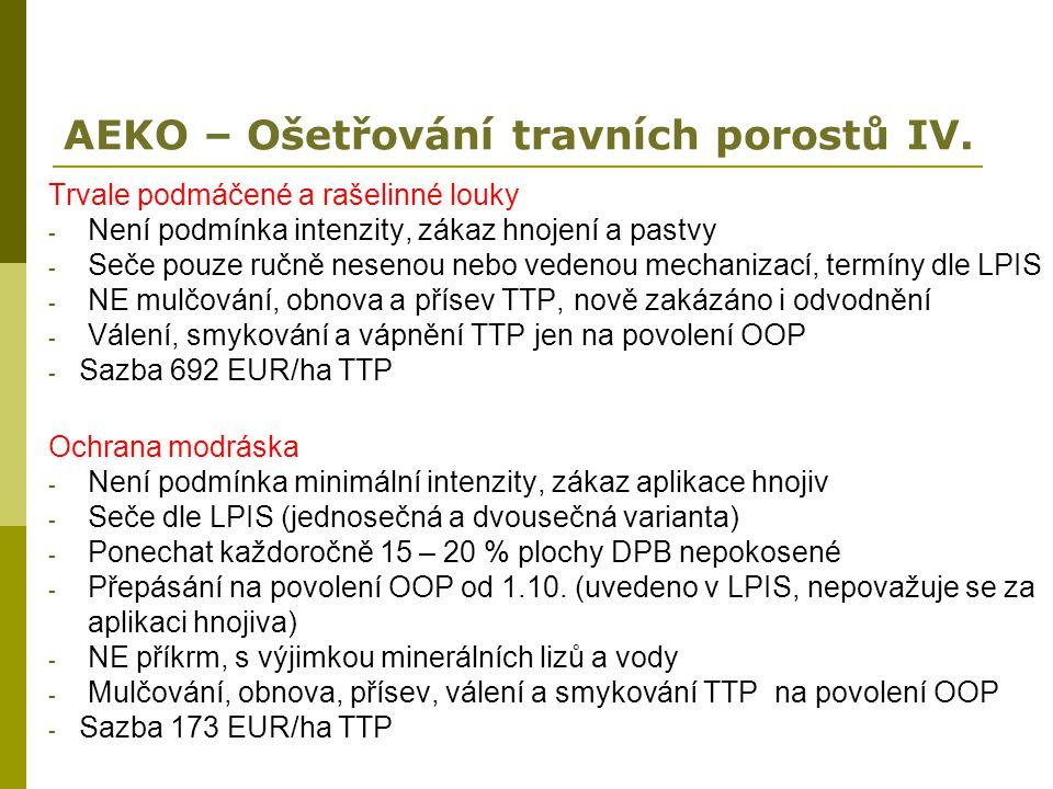 AEKO – Ošetřování travních porostů IV. Trvale podmáčené a rašelinné louky - Není podmínka intenzity, zákaz hnojení a pastvy - Seče pouze ručně nesenou