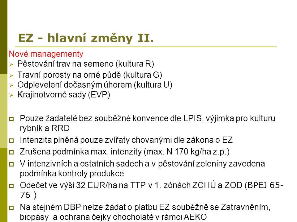 EZ - hlavní změny II. Nové managementy  Pěstování trav na semeno (kultura R)  Travní porosty na orné půdě (kultura G)  Odplevelení dočasným úhorem