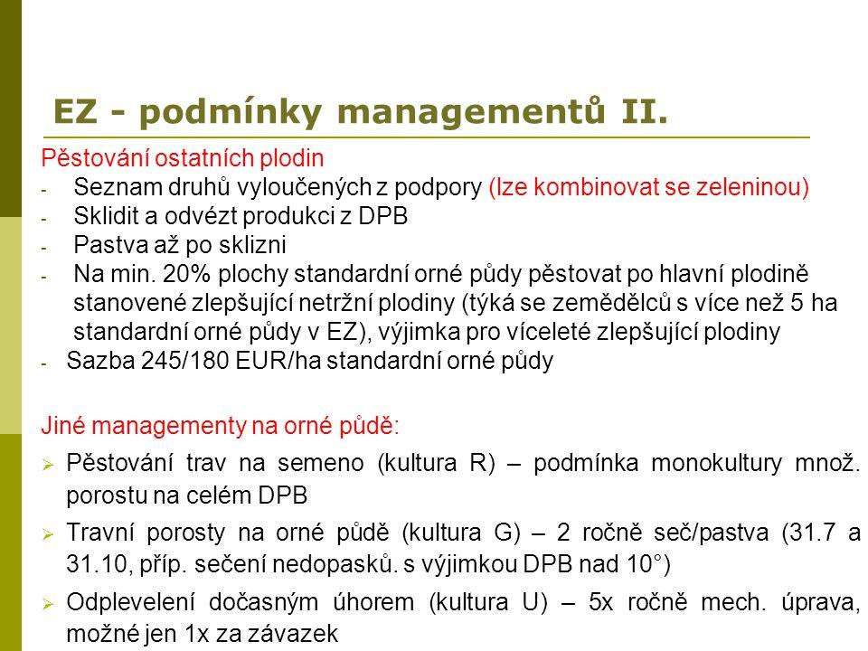 EZ - podmínky managementů II. Pěstování ostatních plodin - Seznam druhů vyloučených z podpory (lze kombinovat se zeleninou) - Sklidit a odvézt produkc