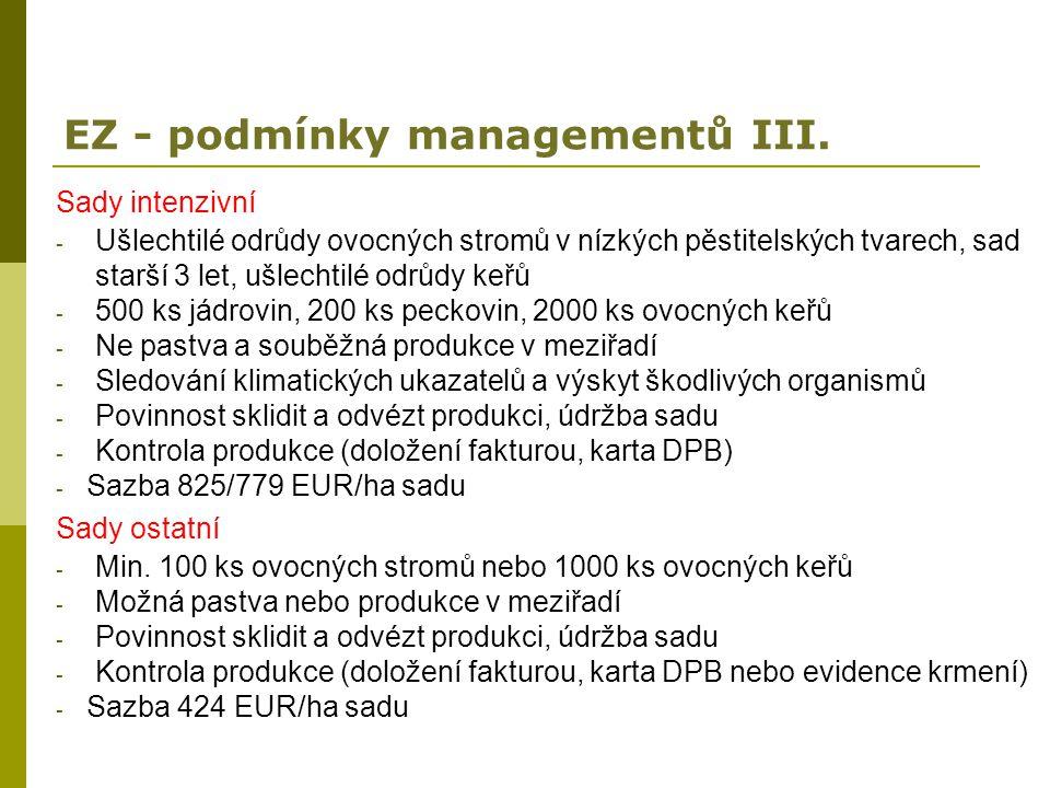 EZ - podmínky managementů III. Sady intenzivní - Ušlechtilé odrůdy ovocných stromů v nízkých pěstitelských tvarech, sad starší 3 let, ušlechtilé odrůd
