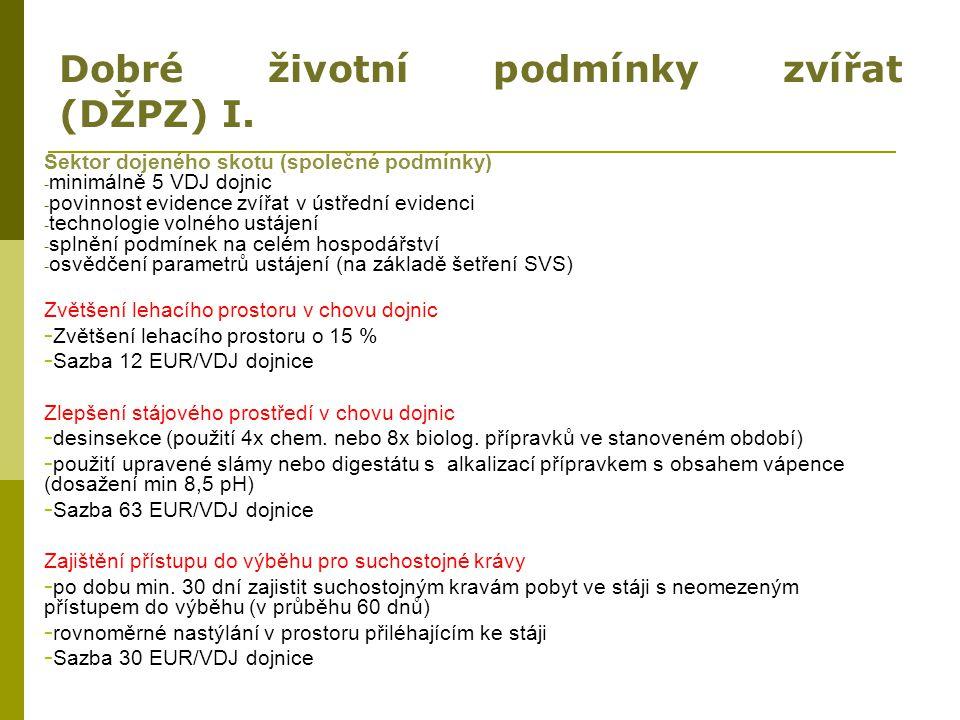 Dobré životní podmínky zvířat (DŽPZ) I. Sektor dojeného skotu (společné podmínky) - minimálně 5 VDJ dojnic - povinnost evidence zvířat v ústřední evid