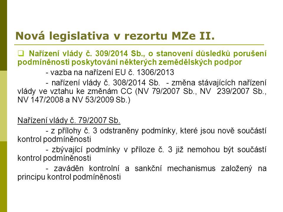 Nová legislativa v rezortu MZe II.  Nařízení vlády č. 309/2014 Sb., o stanovení důsledků porušení podmíněnosti poskytování některých zemědělských pod