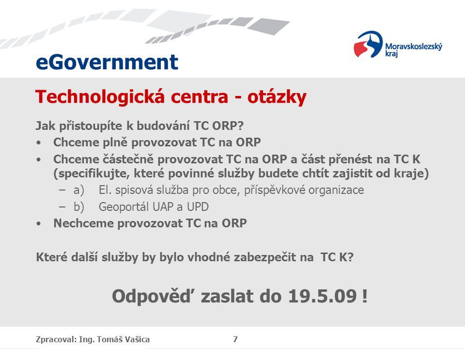 eGovernment Technologická centra - otázky Jak přistoupíte k budování TC ORP.