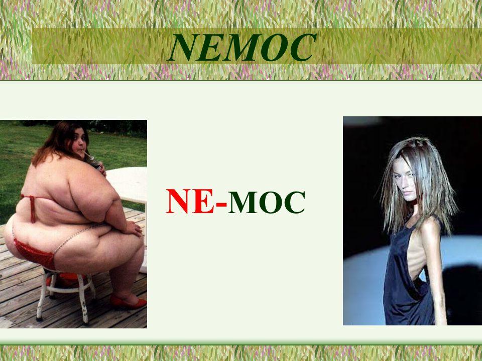 NEMOC NE- MOC
