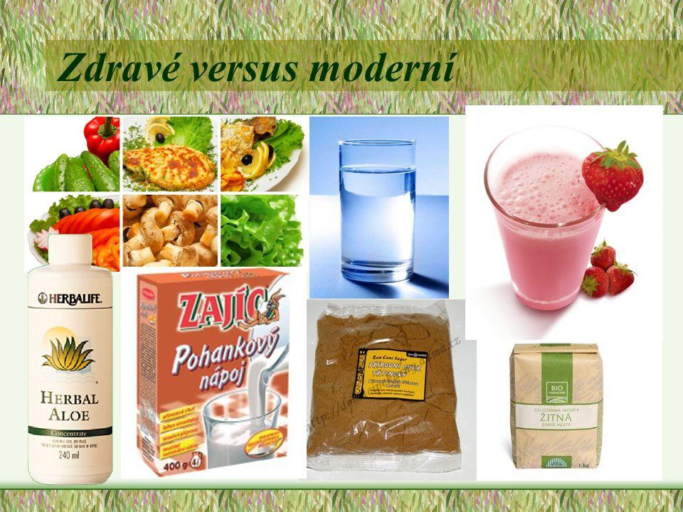 Zdravé versus moderní